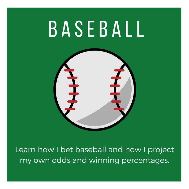 My betting model and how i bet baseball - underdog chance 256 games